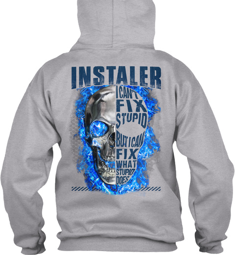Installer I Can't Fix Stupid But I Can Fix What Stupid Does Sport Grey T-Shirt Back