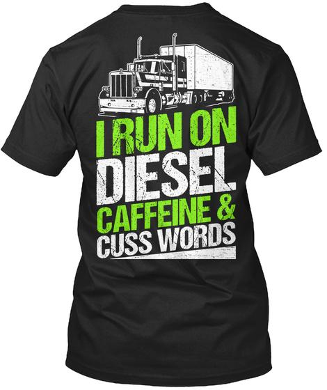 I Run On Diesel Caffeine & Cure Words Black Maglietta Back