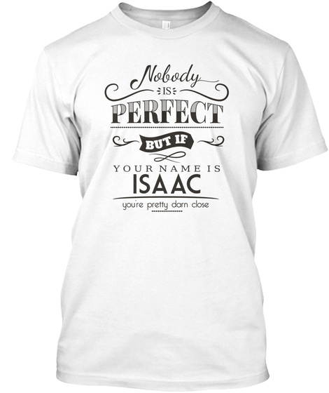 Isaac Nobody Is Perfect White T-Shirt Front