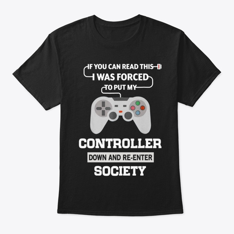 If You Can Read This T  Shirt Gamers Black T-Shirt Front