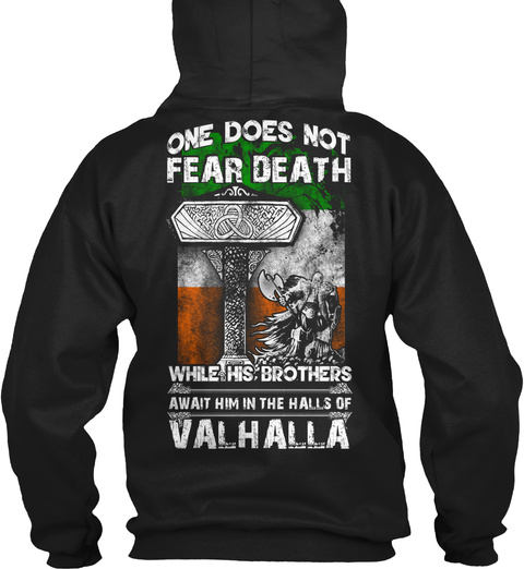One Does Not Fear Death While His Brothers Await Him In The Halls Of Valhalla Black T-Shirt Back
