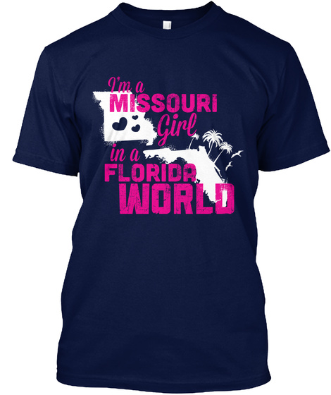 I'm A Missouri Girl In A Florida World Navy T-Shirt Front