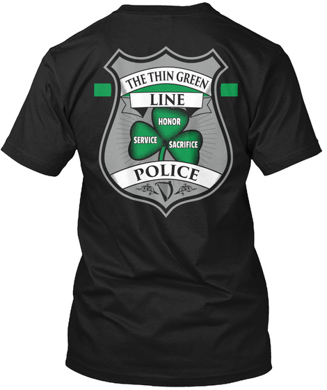 The Twin Green Line Police The Thin Green Line Honor Service Sacrifice Police Black T-Shirt Back
