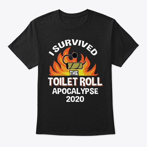 I Survived The Toilet Roll Apocalypse Black Kaos Front