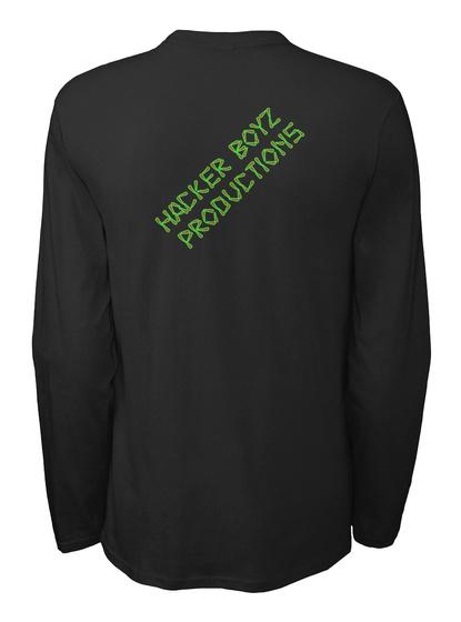 Hacker Boyz  Productions Black Long Sleeve T-Shirt Back