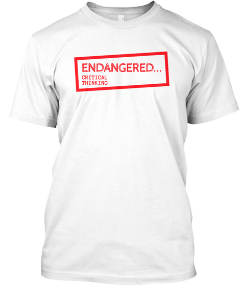 Engdangered... Critical Thinking Tshirt White T-Shirt Front