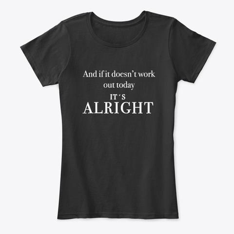 The Big Push It's Alright T Shirt Women Black T-Shirt Front