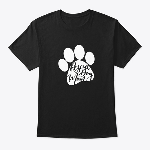 Rescue Dog Mom Furbaby Rescue Dog Black T-Shirt Front