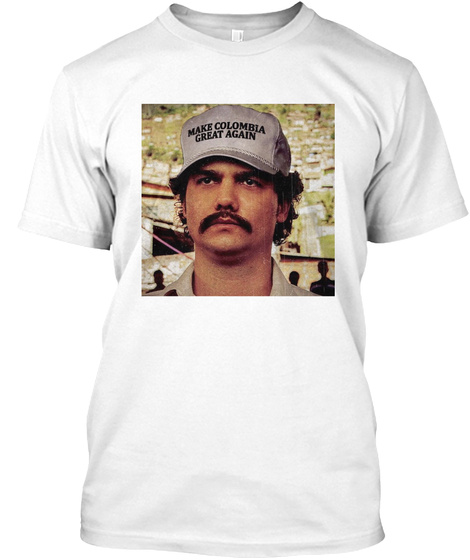 Make Colombia Great Again White T-Shirt Front