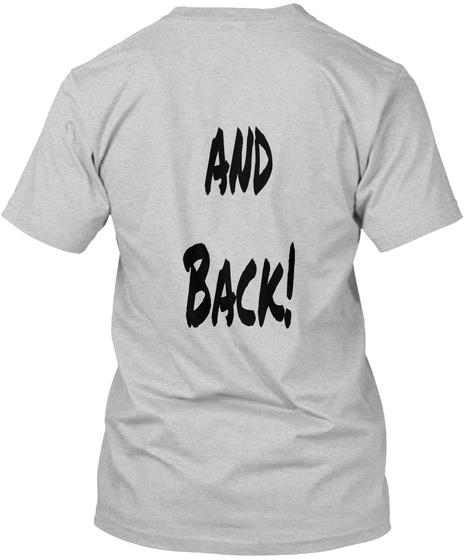 And Back! Light Steel T-Shirt Back