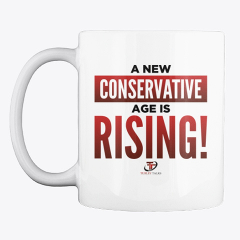 A New Conservative Age Is Rising! White Mug Front