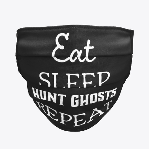Eat, Sleep, Hunt Ghosts, Repeat Black T-Shirt Front