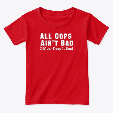 All Cops Ain't Bad Apparel Red  T-Shirt Front