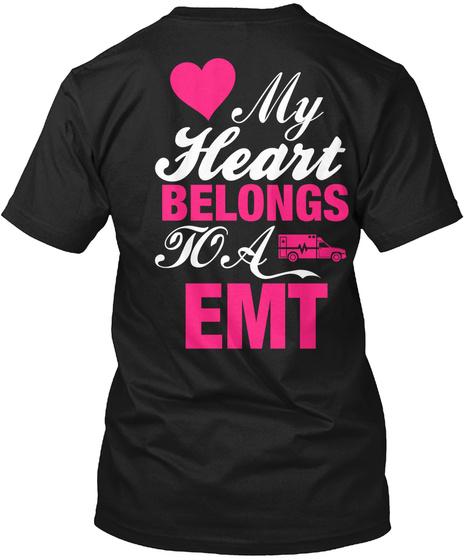 My Heart Belongs To A Emt Black T-Shirt Back