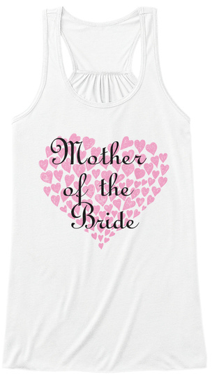 Mother Of The Bride White T-Shirt Front
