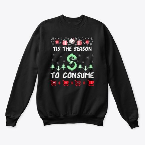 Tis The Season To Consume Ugly Sweater  Black T-Shirt Front
