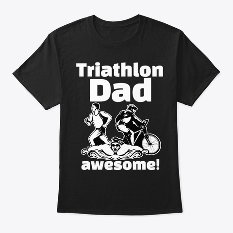 Triathlon Dad Awesome Black T-Shirt Front
