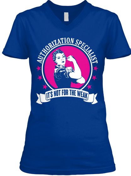 Authorization Specialist Its Not For The Weak True Royal T-Shirt Front