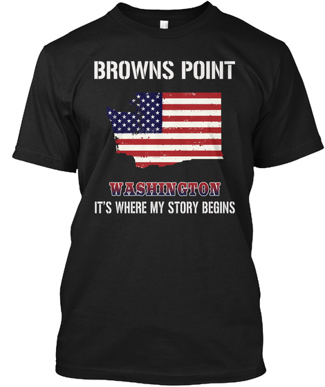 Browns Point Wa   Story Begins Black T-Shirt Front