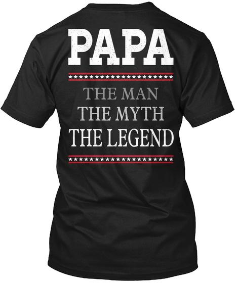 Papa The Legend Papa The Man The Myth The Legend Black T-Shirt Back