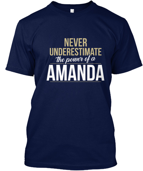 Never Underestimate The Power Of A Amanda Navy T-Shirt Front