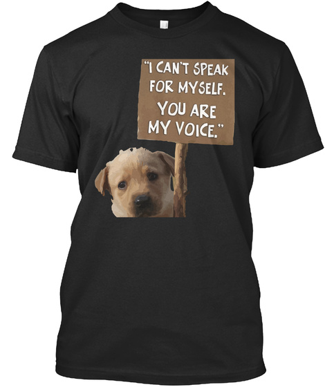 I Cant Speak For Myself You Are My Voice Black T-Shirt Front