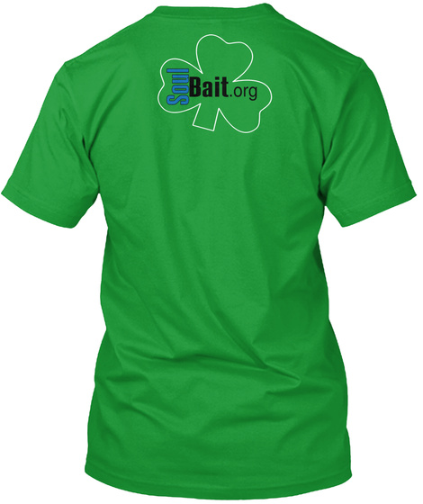 Soul Bait .Org Kelly Green T-Shirt Back