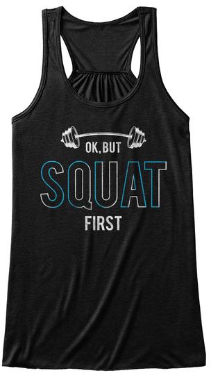 Ok But Squat First Black T-Shirt Front