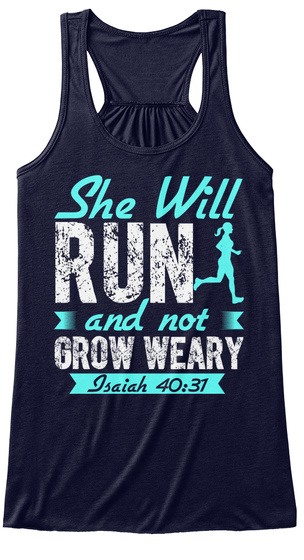 She Will Run And Not Grow Weary Isaiah 40:37 Midnight T-Shirt Front