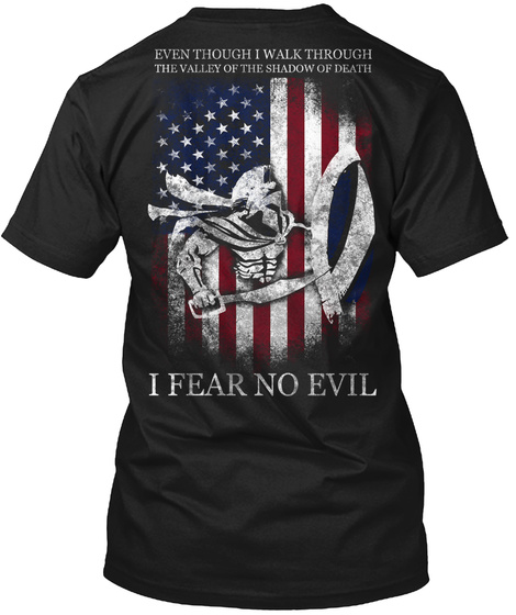 Even Though I Walk Through The Valley Of The Shadow Of Death I Fear No Evil Black T-Shirt Back