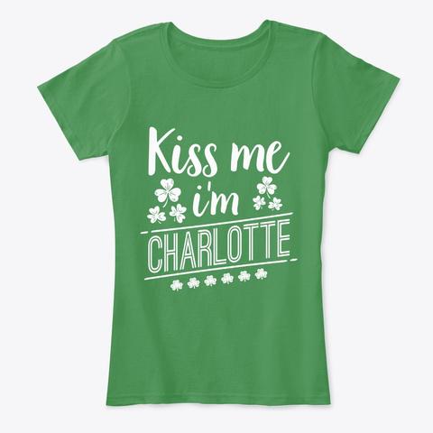 Kiss Me I'm A Charlotte T Shirt Kelly Green  T-Shirt Front