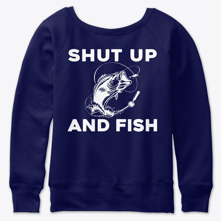 Shut Up And Fish LongSleeve Tee