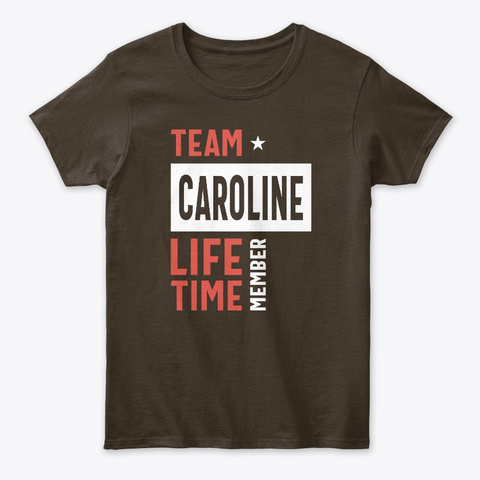 Team Caroline Lifetime Member Dark Chocolate T-Shirt Front