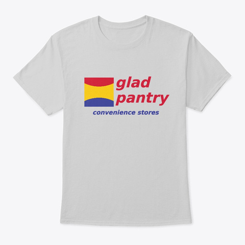 """Glad Pantry"" Tee Light Steel T-Shirt Front"