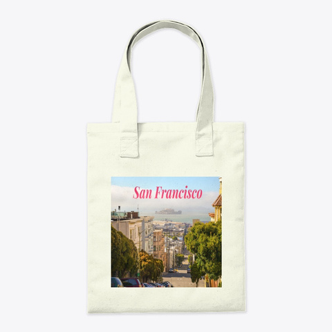Rolling Hills Of San Francisco Tote Bag Natural T-Shirt Back