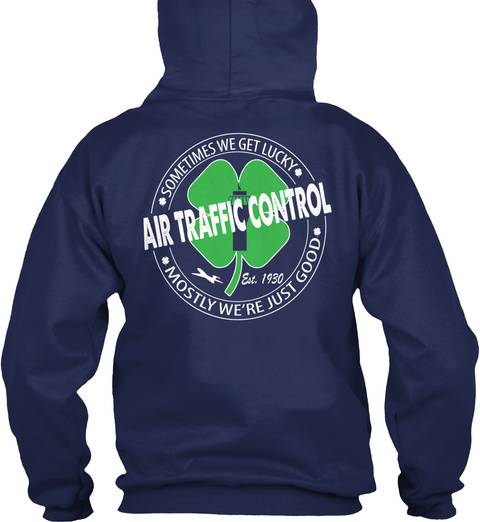 Sometimes We Get Lucky Air Traffic Control Mostly We're Just Good Navy Kaos Back
