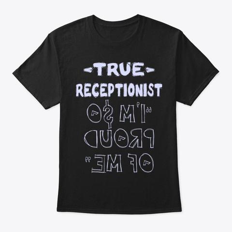 True Receptionist Shirt Black T-Shirt Front
