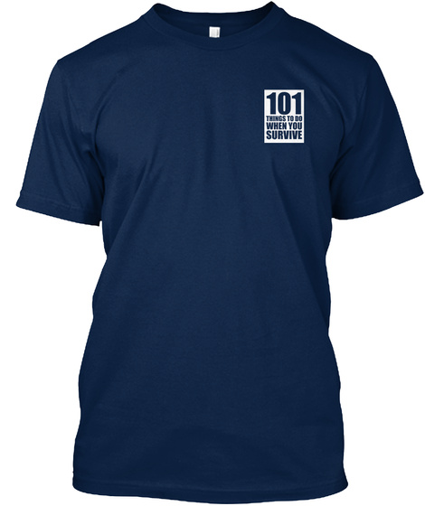 101 Things To Do When You Survive Navy T-Shirt Front