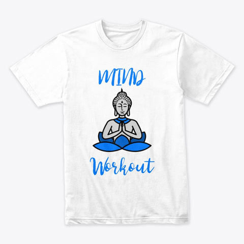 Mind Workout White T-Shirt Front