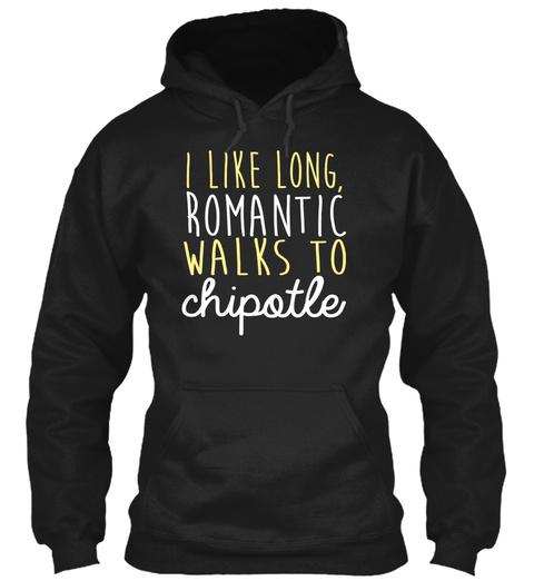 I Like Long Romantic Walks Chipotle Black T-Shirt Front