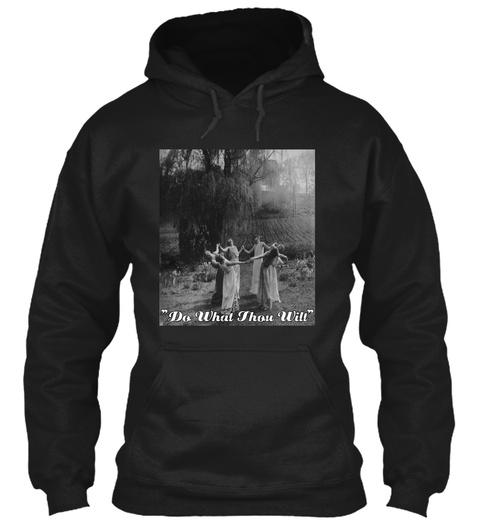 Do What Thou Will Black Sweatshirt Front