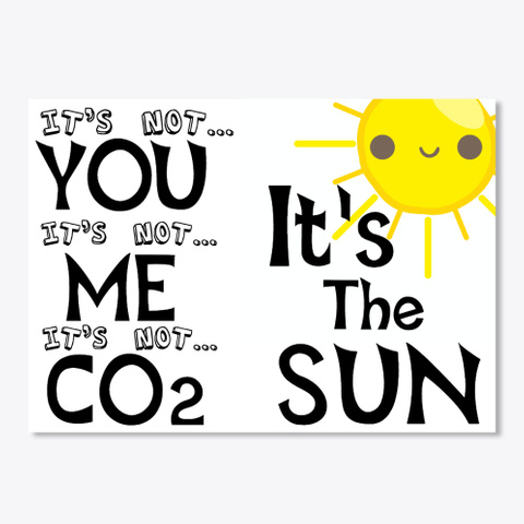 It's Not You, Me Or Co2 White T-Shirt Front