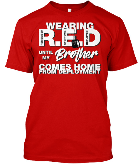 Wearing Red For My Brother Tshirt! Classic Red T-Shirt Front