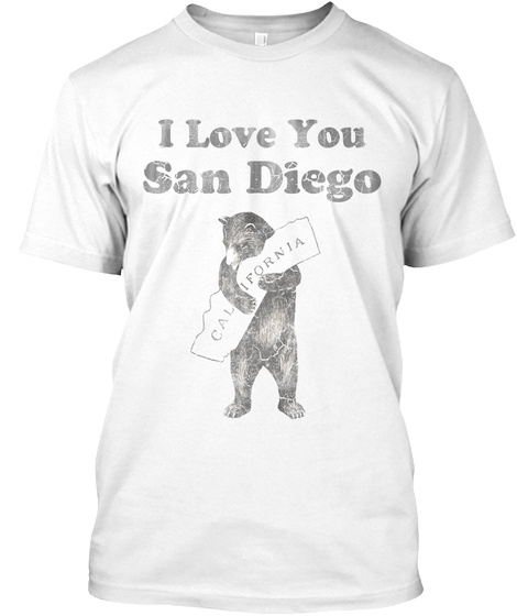 I Love You San Diego White T-Shirt Front