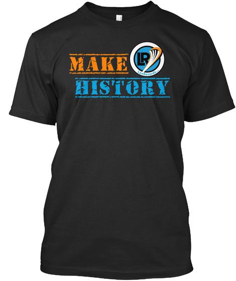 Make History Black T-Shirt Front