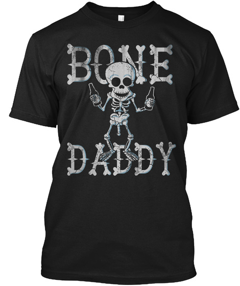 Halloween Bone Daddy Black T-Shirt Front