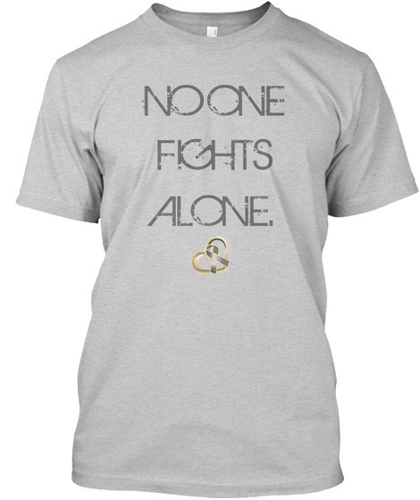 No One Fight Alone Light Steel T-Shirt Front