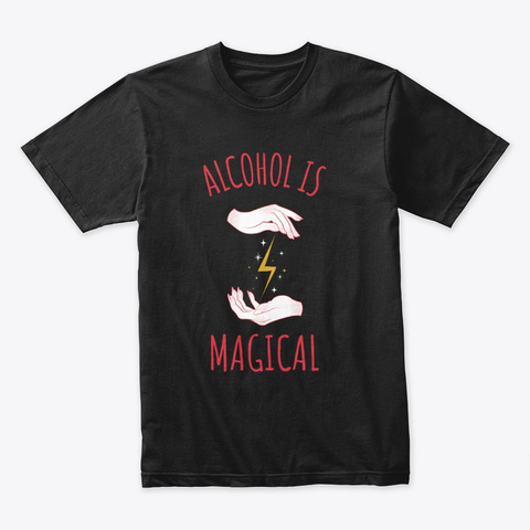 Alcohol Is Magical Black T-Shirt Front