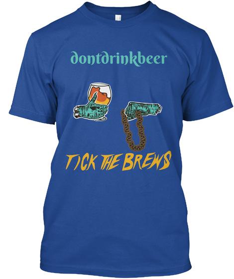 Dontdrinkbeer Tick The Brews Deep Royal T-Shirt Front