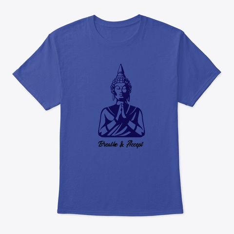 Breathe & Accept Buddha Deep Royal T-Shirt Front